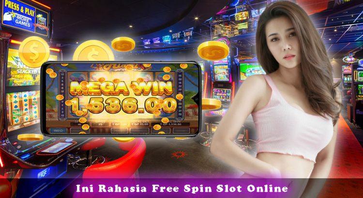 Ini Rahasia Free Spin Slot Online