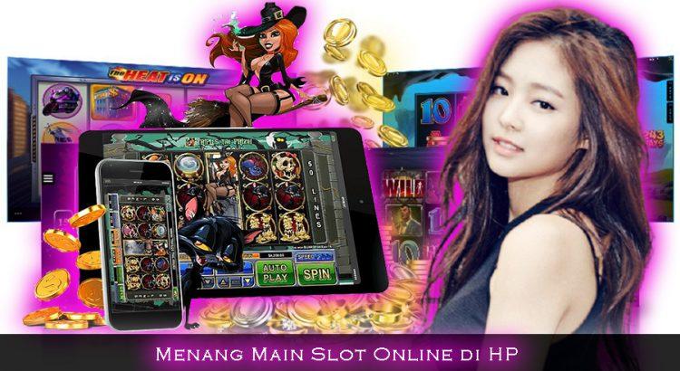 Menang Main Slot Online di HP