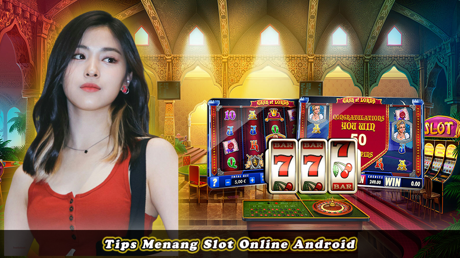 Tips Menang Slot Online Android